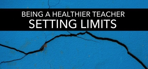 Become a healthier teacher by setting limits