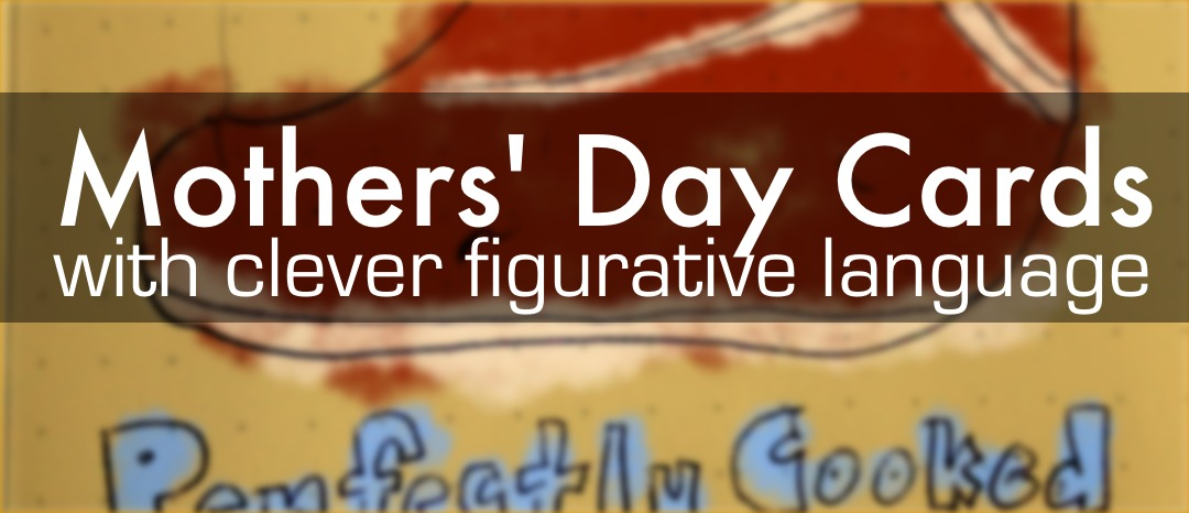 Mother's Day is coming up, and it's the perfect chance to practice figurative language!