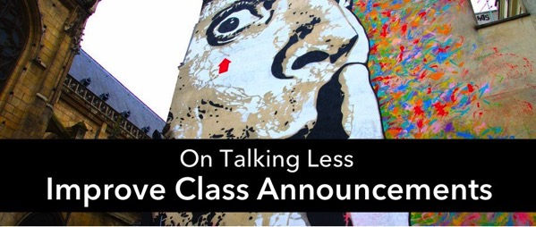 Improve your class announcements by talking less