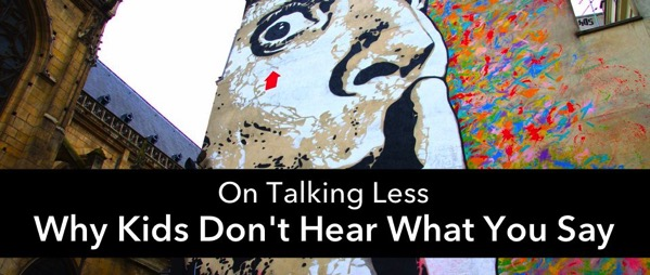 Talk less, because students simply can't hear it all.
